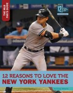 12 Reasons to Love the New York Yankees