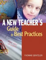 A New Teacher's Guide to Best Practices
