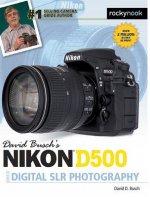 David Busch's Nikon D500 Guide to Digital Photography