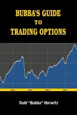 Bubba's Guide to Trading Option
