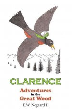 Clarence-adventures in the Great Wood