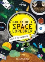 Lonely Planet Kids How to Be a Space Explorer