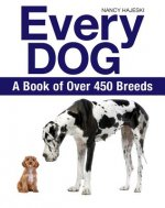 Every Dog: A Book of 450 Breeds