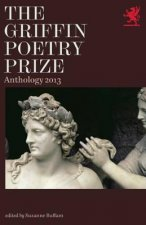 The Griffin Poetry Prize Anthology 2013