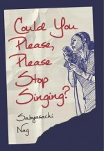 Could You Please Please Stop Singing?