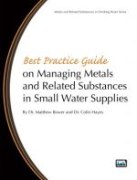 Best Practice Guide on Managing Metals and Related Substances in Small Water Supplies