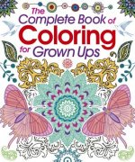 The Complete Book of Coloring for Grown Ups Coloring Book