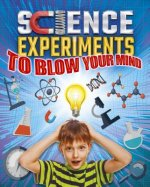 Science Experiments to Blow Your Mind