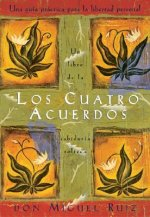 Los Cuatro Acuerdos / The Four Agreements