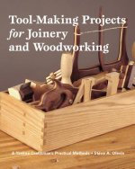 Tool-making Projects for Joinery And Woodworking