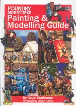Foundry Miniatures Painting & Modeling Guide