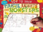 How to Draw Pirates, Knights, and Monsters