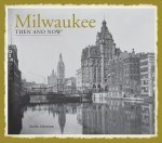 Milwaukee Then & Now