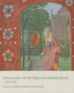 Revealing the Rothschild Prayer Book c. 1505-1510