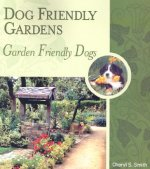Dog Friendly Gardens, Garden Friendly Dogs