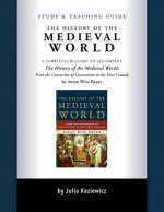 The History of the Medieval World Study and Teaching Guide