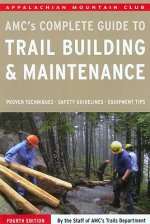 AMC's Complete Guide to Trail Building & Maintenance