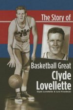 The Story of Basketball Great Clyde Lovellette