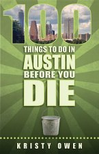 100 Things to Do in Austin Before You Die