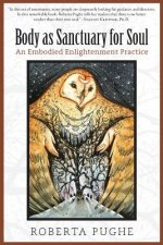 Body As Sanctuary for Soul