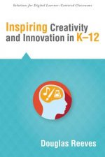 Inspiring Creativity and Innovation in K-12