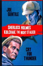 Sherlock Holmes & Kolchak The Night Stalker:  Cry for Thunder