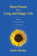 Short Poems for a Long and Happy Life