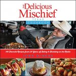 The Delicious Mischief Texas Cookbook