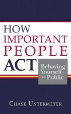 How Important People Act
