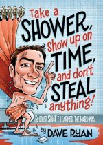 Take a Shower, Show Up on Time, and Don't Steal Anything