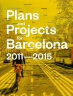 Plans and Projects for Barcelona 2011-2015