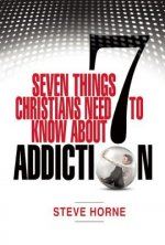 7 Things Christians Need to Know About Addiction