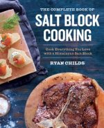The Complete Book of Salt Block Cooking