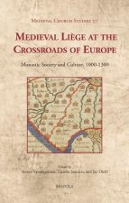 Medieval Liege at the Crossroads of Europe
