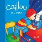 Caillou - Be Careful!