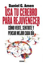 Usa tu cerebro para rejuvenecer / Use Your Brain to Change Your Age