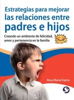 Estrategias para mejorar las relaciones entre padres e hijos / Strategies to Improve Relationships Between Parents and Children