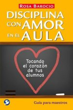 Disciplina con amor en el aula / Discipline with Love in the Classroom