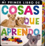 Mi primer libro de cosas que aprendo / My First Book of Things to Learn