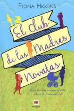 El Club de las madres novatas/ The Mothers' Group