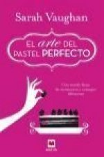 El arte del pastel perfecto/ The art of perfect cake