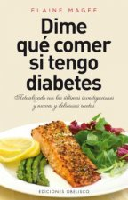 Dime que comer si tengo diabetes / Tell Me What to Eat If I Have Diabetes