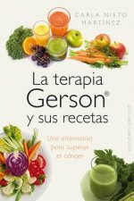 La terapia Gerson y sus recetas / The Gerson Therapy and Recipes