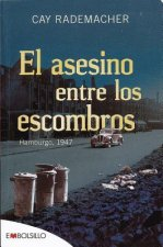 El asesino entre los escombros/ The Killer in the Ruins