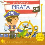 Si yo fuera un pirata/ I Wish I Where a Pirate