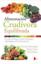 Alimentacion crudivora equilibrada/ Raw and Beyond