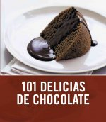 101 delicias de chocolate/ 101 Chocolate Treats