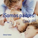 Somos padres! Guia util / Recipe for Good Parenting