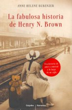 La fabulosa historia de Henry N.Brown / The Incredible Story Of Henry N.Brown