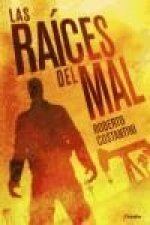 Las raíces del mal / The roots of evil